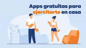Apps Gratuitas Para Ejercitarte En Casa