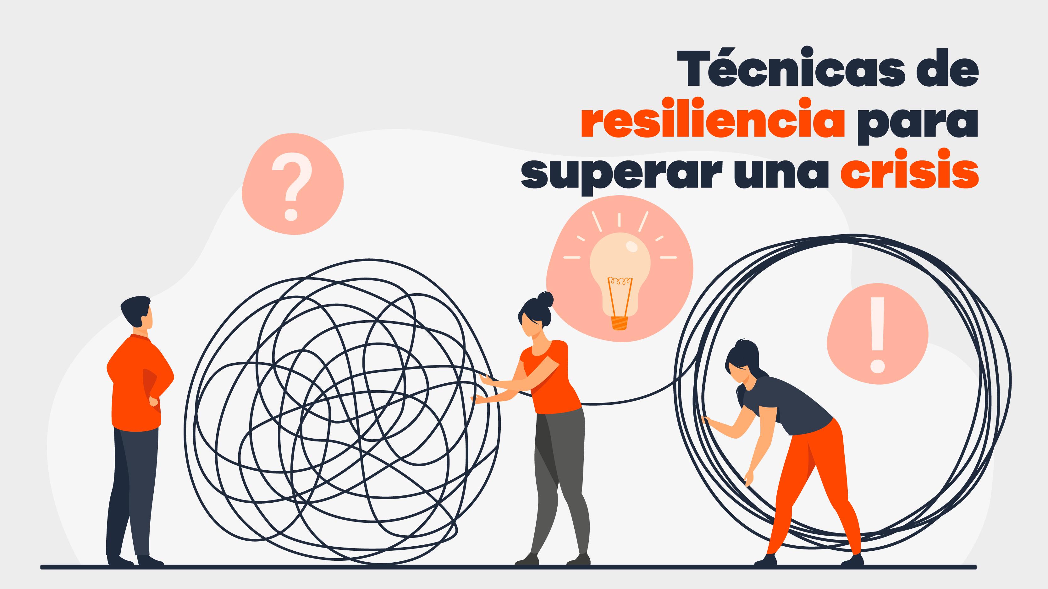 Técnicas De Resiliencia Para Afrontar Problemas