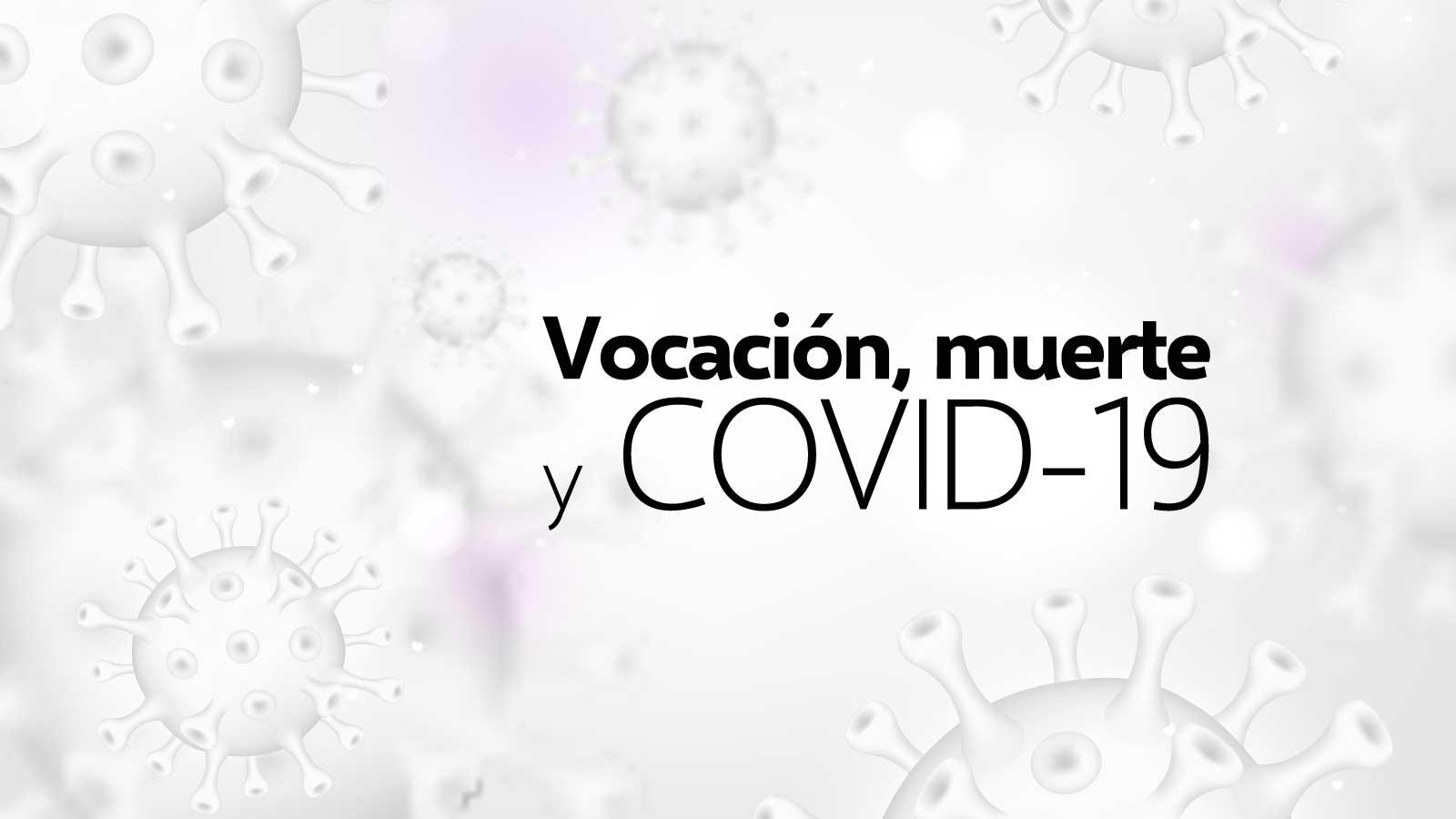Vocación, Muerte Y Covid 19