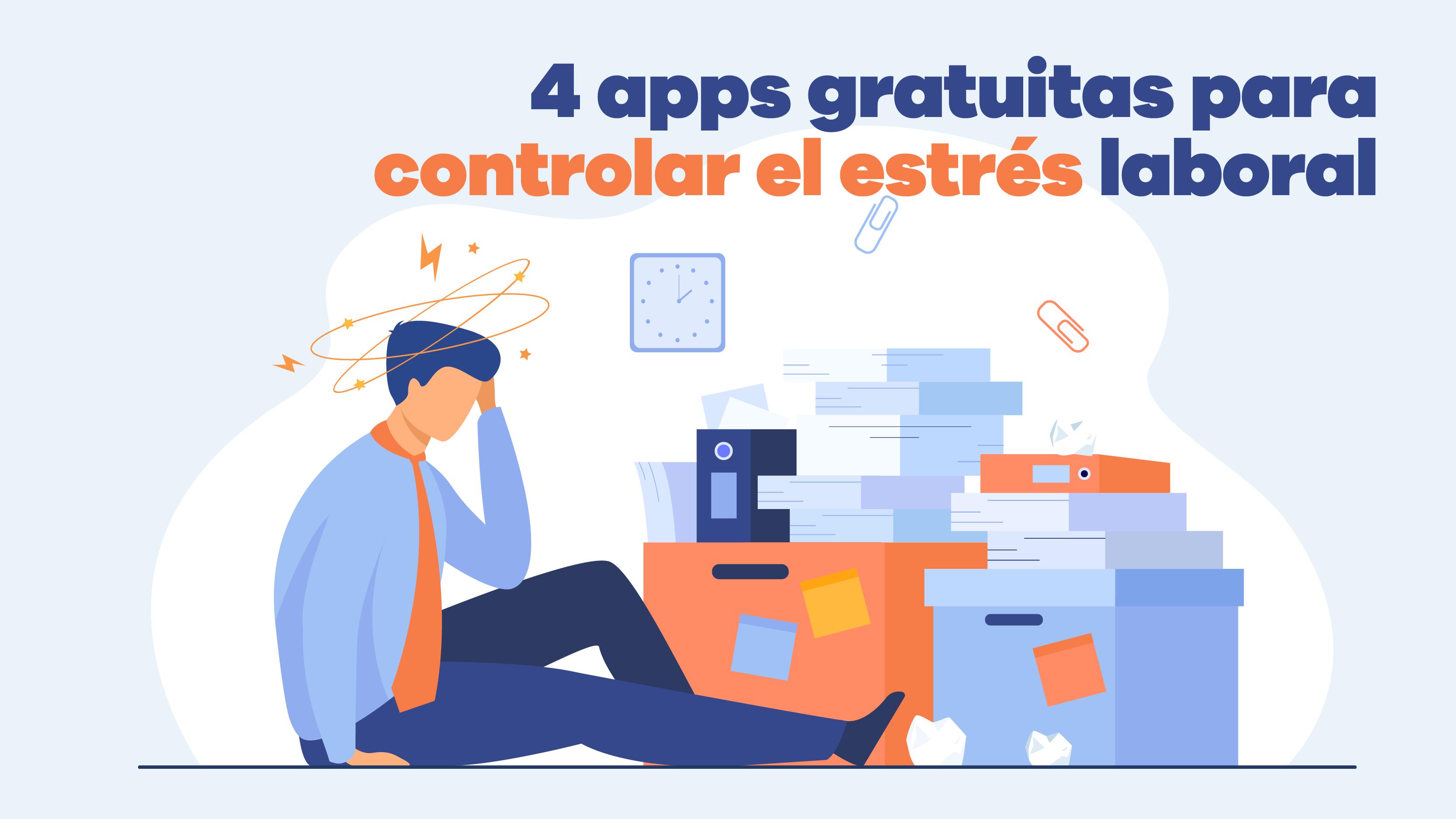 4 Apps Gratuitas Para Controlar El Estrés Laboral 0