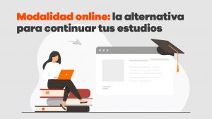 Modalidad Online La Alternativa Para Continuar Tus Estudios 02