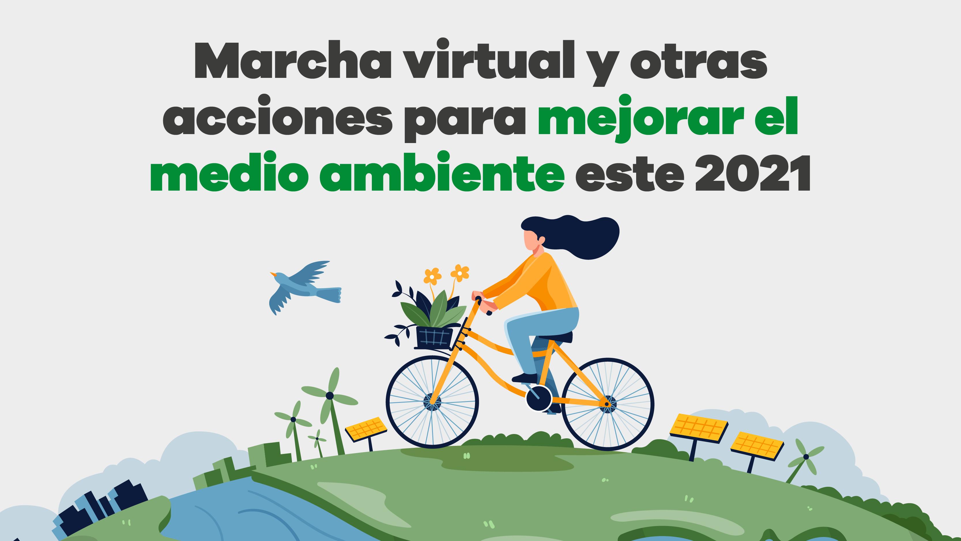 marcha virtual y otras acciones para mejorar el medio ambiente este 2021