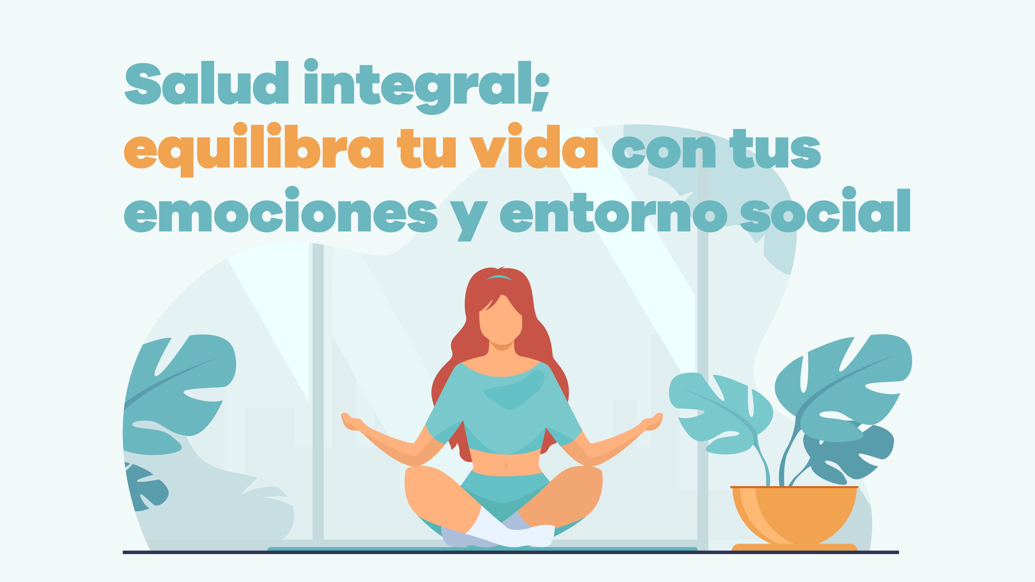 salud integral equilibra tu vida con tus emociones y entorno social