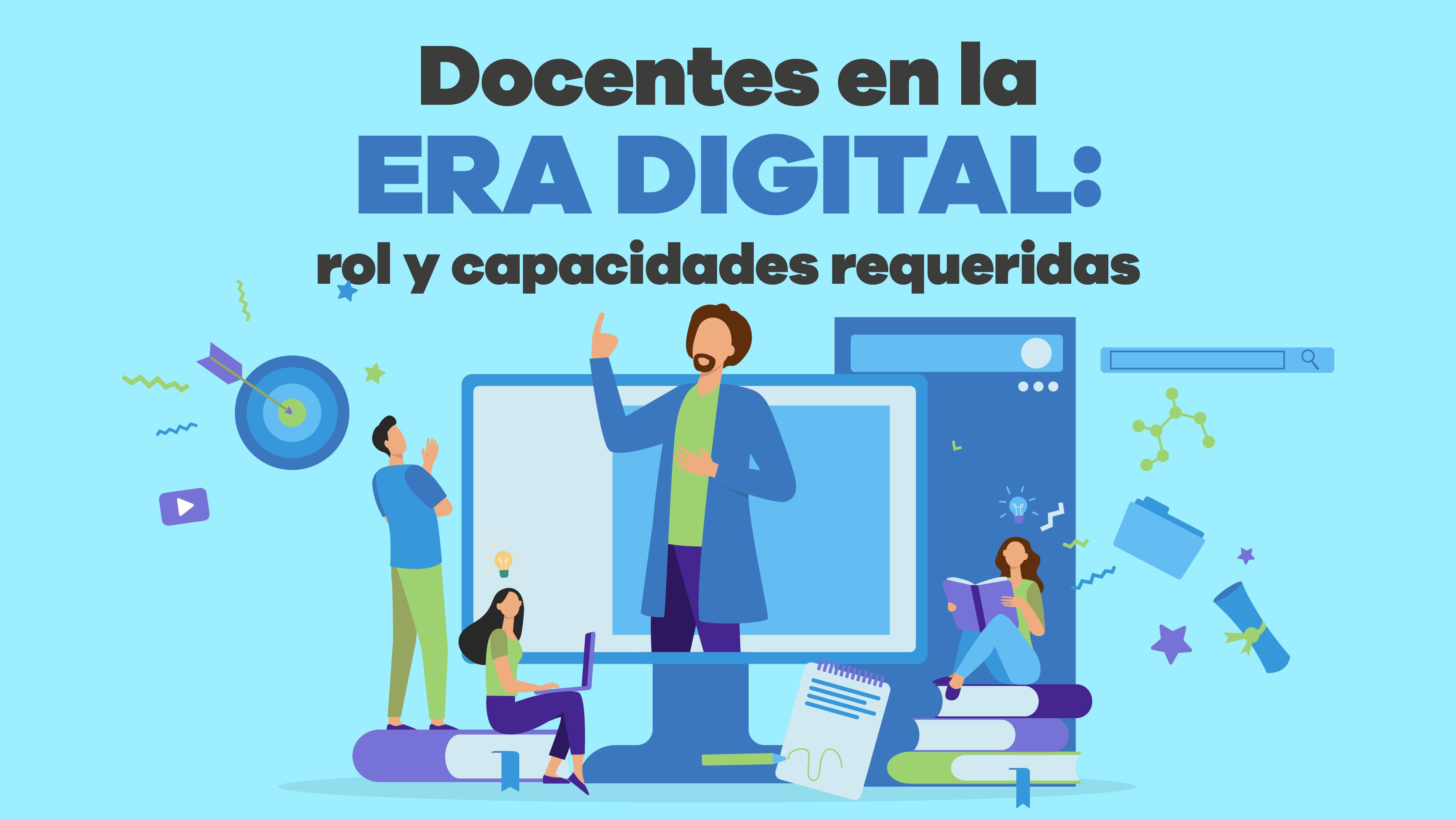 docentes en la era digital rol y capacidades requeridas