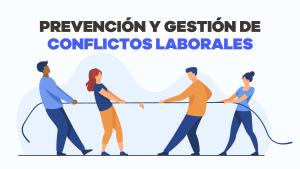 prevención y gestión de conflictos laborales 02