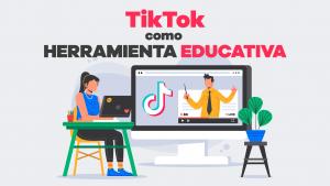 tiktok como herramienta educativa 02