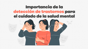 importancia de la detección de trastornos para el cuidado de la salud mental 02