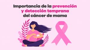 importancia de la prevención y detección temprana del cáncer de mama 02